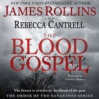 The Blood Gospel - James Rollins, Rebecca Cantrell