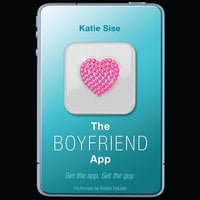 The Boyfriend App - Katie Sise
