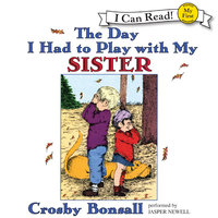 The Day I Had to Play With My Sister - Crosby Bonsall