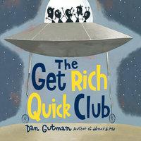 The Get Rich Quick Club - Dan Gutman