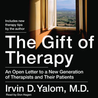 The Gift of Therapy - Irvin D. Yalom