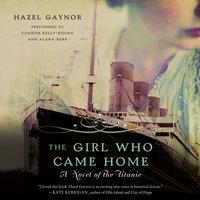 The Girl Who Came Home - Hazel Gaynor