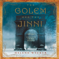 The Golem and the Jinni - Helene Wecker