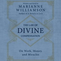 The Law of Divine Compensation - Marianne Williamson