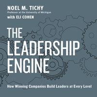 The Leadership Engine - Noel M. Tichy