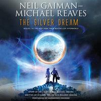 The Silver Dream - Michael Reaves, Neil Gaiman