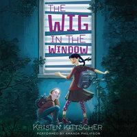 The Wig in the Window - Kristen Kittscher