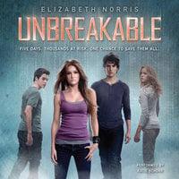 Unbreakable - Elizabeth Norris