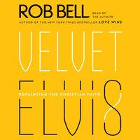 Velvet Elvis - Rob Bell