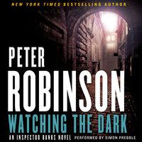 Watching the Dark - Peter Robinson