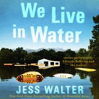 We Live in Water - Jess Walter
