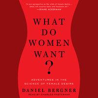 What Do Women Want? - Daniel Bergner
