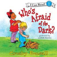 Who's Afraid of the Dark? - Crosby Bonsall