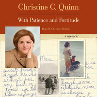 With Patience and Fortitude - Christine Quinn