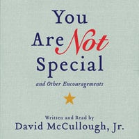 You Are Not Special - David McCullough, Jr.