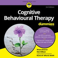 Cognitive Behavioural Therapy For Dummies (3rd Edition) - Rhena Branch, Rob Willson