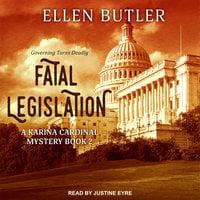 Fatal Legislation - Ellen Butler