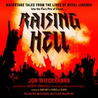 Raising Hell: Backstage Tales From the Lives of Metal Legends - Jon Wiederhorn