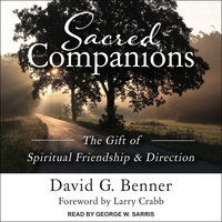 Sacred Companions: The Gift of Spiritual Friendship & Direction - David G. Benner