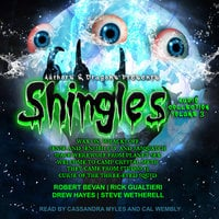 Shingles Audio Collection Volume 3 - Drew Hayes, Rick Gualtieri, Robert Bevan, Steve Wetherell