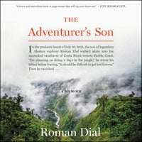 The Adventurer's Son: A Memoir - Roman Dial