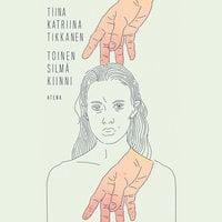 Toinen silmä kiinni - Tiina Katriina Tikkanen