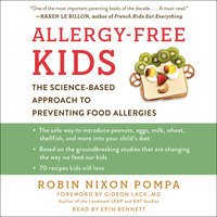 Allergy-Free Kids: The Science-Based Approach to Preventing Food Allergies - Robin Nixon Pompa