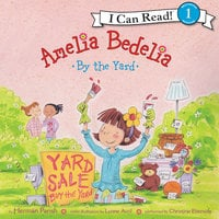 Amelia Bedelia by the Yard - Herman Parish