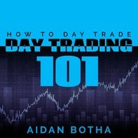Day Trading 101 - Aidan Botha