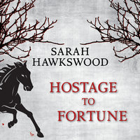 Hostage to Fortune - Sarah Hawkswood