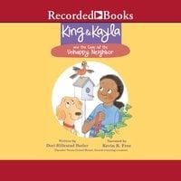 King & Kayla and the Case of the Unhappy Neighbor - Dori Hillestad Butler