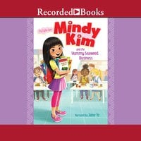 Mindy Kim and the Yummy Seaweed Business - Lyla Lee