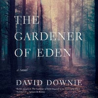 The Gardener of Eden - David Downie
