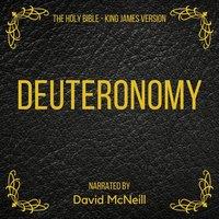 The Holy Bible: Deuteronomy - King James