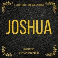 The Holy Bible: Joshua - King James
