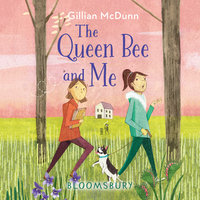 The Queen Bee and Me - Gillian McDunn