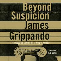 Beyond Suspicion - James Grippando