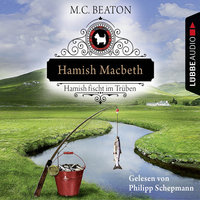 Hamish Macbeth fischt im Trüben - M.C. Beaton