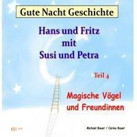 Hans und Fritz - Magische Vögel und Freundinnen - Michael Bauer, Carina Bauer