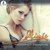 Entjungferung: Erotische Hypnose für ihn - Aimée