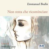 Non Resta Che Ricominciare - Emmanuel Bodin