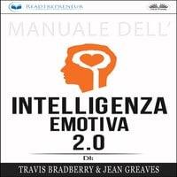 Manuale Dell'Intelligenza Emotiva 2.0 Di Travis Bradberry, Jean Greaves, Patrick Lencion - Kok Publishing
