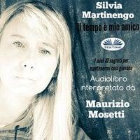 Il Tempo È Mio Amico - Silvia Martinengo