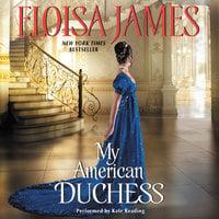 My American Duchess - Eloisa James