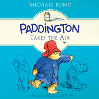 Paddington Takes the Air - Michael Bond
