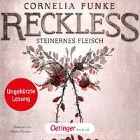 Reckless: Steinernes Fleisch - Cornelia Funke