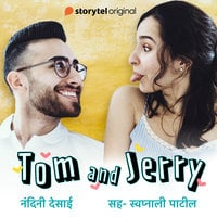 Tom and Jerry - Nandini Desai