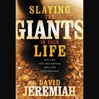 Slaying the Giants in Your Life - David Jeremiah