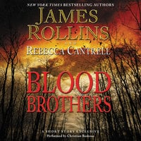 Blood Brothers - James Rollins,Rebecca Cantrell