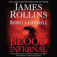 Blood Infernal - James Rollins, Rebecca Cantrell